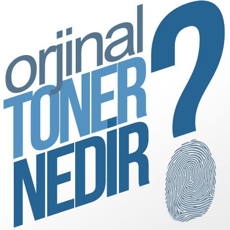 Orjinal Toner Nedir